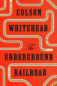 Cover image for novel THE UNDERGROUND RAILROAD